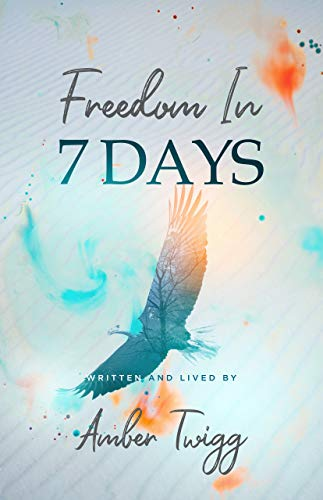 Freedom in 7 Days (English Edition)