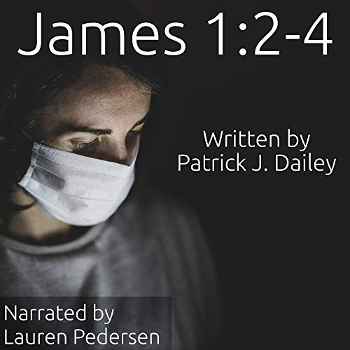 James 1:2-4 Audiobook By Patrick J. Dailey cover art