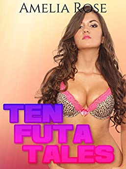 Ten Futa Tales: A  Steamy Futa On Female Collection Review