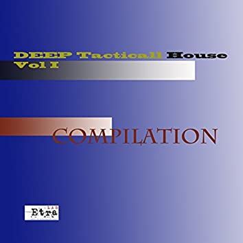Tacticall Deep House Compilation, Vol. 1