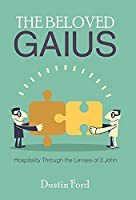 The Beloved Gaius: Hospitality Through the Lenses of 3 John