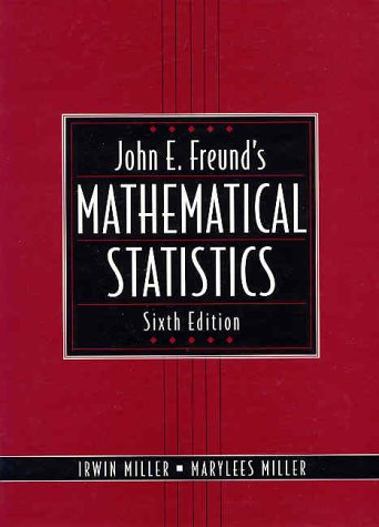 John E. Freund's Mathematical Statistics (6th Edition)