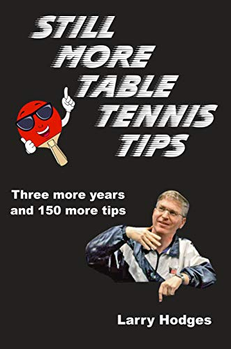 Still More Table Tennis Tips (English Edition)