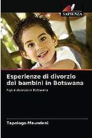 Esperienze di divorzio dei bambini in Botswana