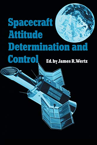 Spacecraft Attitude Determination and Control (Astrophysics and Space Science Library (73))