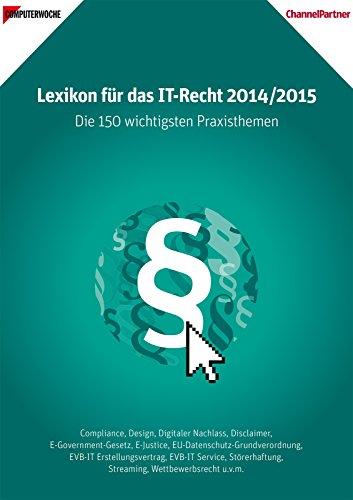 Computerwoche Lexikon IT-Recht 2014/2015 - Die 150 wichtigsten Praxisthemen