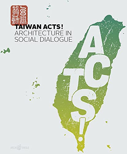 Taiwan Acts!: Architecture in Social Dialogue