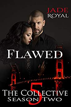 Flawed: The Collective Season Two, Episode 5 by [Jade Royal, The Collective]