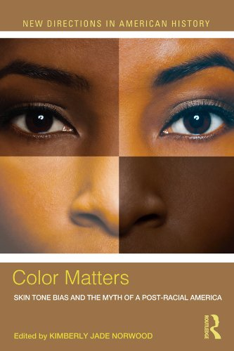 Color Matters: Skin Tone Bias and the Myth of a Postracial America (New Directions in American History) (English Edition)