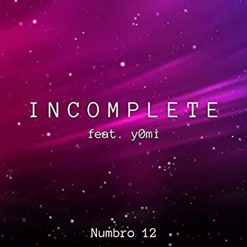Incomplete (feat. y0mi)