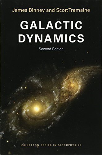 Galactic Dynamics: Second Edition (Princeton Series in...