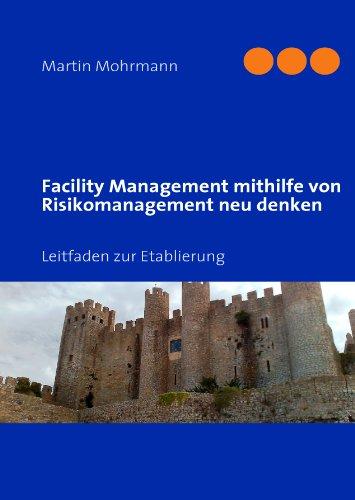 Facility Management mithilfe von Risikomanagement neu denken: Leitfaden zur Etablierung