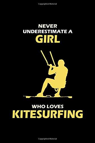 Never Underestimate a Girl Who Loves Kitesurfing: Kiteboarding Kitesurfer Gift Blank Lined Journal Notebook Diary