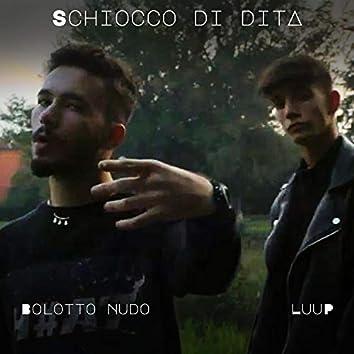 Schiocco di dita (feat. Luup)