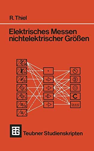 Teubner Studienskripten, Bd.67, Elektrisches Messen nichtelektrischer Größen (Teubner Studienskripte Technik)