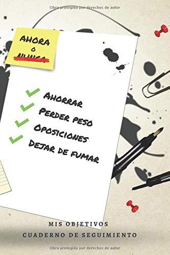 MIS OBJETIVOS: CUADERNO DE REGISTRO Y SEGUIMIENTO | CONSIGUE TUS PROPÓSITOS Y METAS: DEJAR DE FUMAR, PERDER PESO, HACER DIETA, FORMARSE, AHORRAR...  | REGALO PRÁCTICOY ORIGINAL
