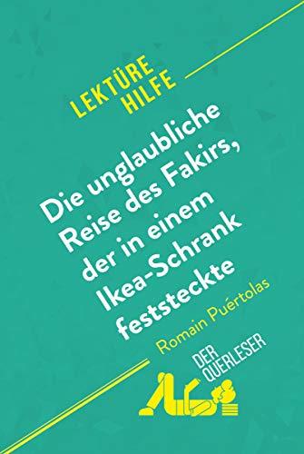 Die unglaubliche Reise des Fakirs, der in einem Ikea-Schrank feststeckte von Romain Puértolas (Lektürehilfe): Detaillierte Zusammenfassung, Personenanalyse und Interpretation (German Edition)