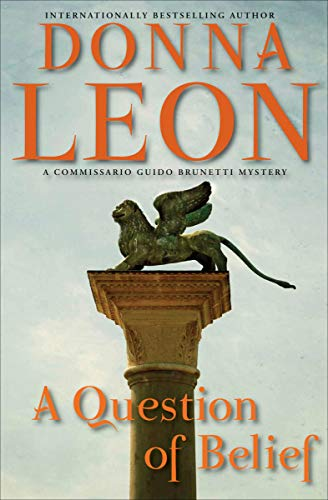 A Question of Belief (Commissario Brunetti Book 19) by [Donna Leon]
