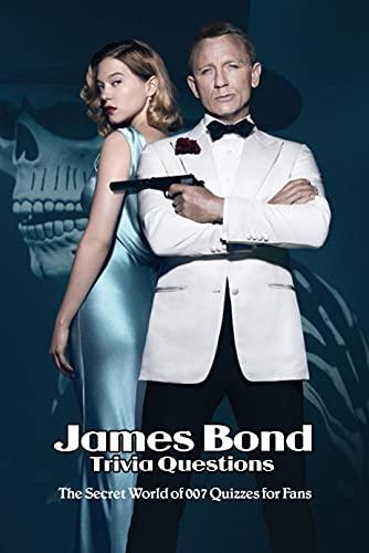James Bond Trivia Questions: The Secret World of 007 Quizzes for Fans: James Bond Trivia Quiz (English Edition)