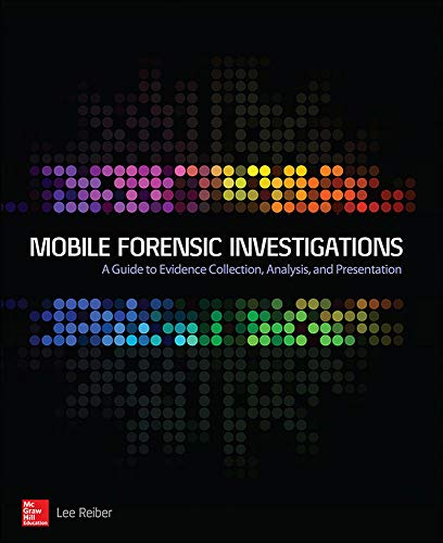 Reiber, L: Mobile Forensic Investigations: A Guide to Eviden