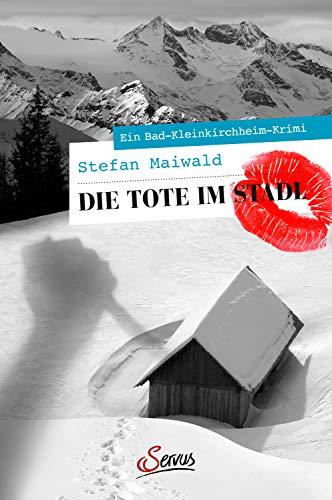 Buchseite und Rezensionen zu 'Die Tote im Stadl: Ein Bad-Kleinkirchheim-Krimi (Servus Krimi)' von Stefan Maiwald