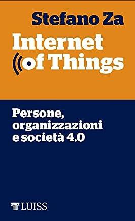 Internet of Things: Persone, organizzazioni e società 4.0