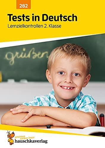 Tests in Deutsch - Lernzielkontrollen 2. Klasse, A4- Heft (Lernzielkontrollen, Klassenarbeiten und Proben, Band 282)
