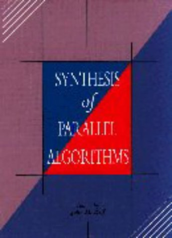 Download Synthesis of Parallel Algorithms 155860135X