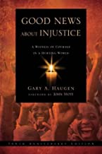 Good News About Injustice: 10th anniversary edition by G Haugen (16-Oct-2009) Paperback
