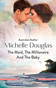 The Maid, the Millionaire and the Baby by [Michelle Douglas]