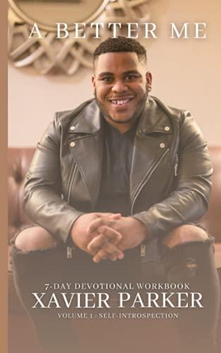 A Better Me: 7-Day Devotional Workbook Volume 1: Self-Introspection
