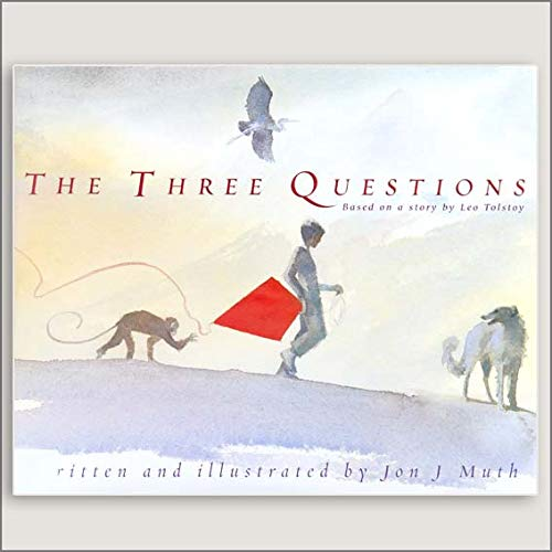 The three questions: (Based on a story by Leo Tolstoy)