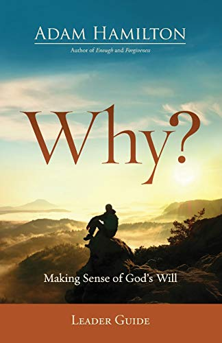 Why? Leader Guide: Making Sense of God's Will