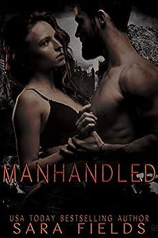 Manhandled: A Dark Sci-Fi Romance by [Sara Fields]