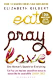 Eat Pray Love: One Woman's Search for Everything (English Edition)