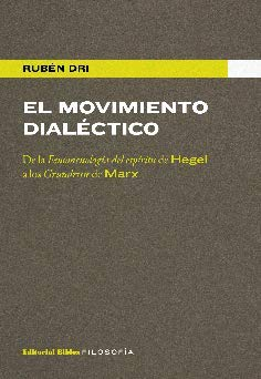 El Movimiento Dialectico. De La Fenomenologia Del Espiritu D