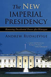 The New Imperial Presidency: Renewing Presidential Power after Watergate (Contemporary Political And Social Issues) by And...