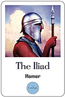 The Iliad: The Ancient Greek Epic Poems