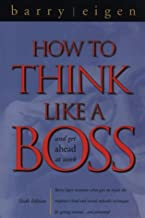 How To Think Like A Boss And Get Ahead At Work