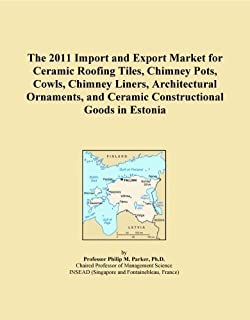 The 2011 Import and Export Market for Ceramic Roofing Tiles, Chimney Pots, Cowls, Chimney Liners, Architectural Ornaments, and Ceramic Constructional Goods in Estonia