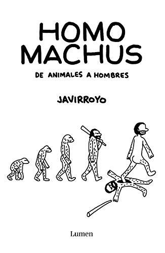 Homo machus: De animales a hombres (Lumen Gráfica)