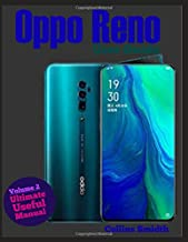 Oppo Reno User Guide: Ultimate Useful Manual; A guide you should buy with your phone