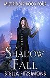 Shadow Fall: An Urban Fantasy (Mist Riders Book 4) (Kindle Edition)