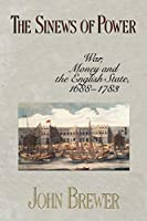 The Sinews of Power: War, Money and the English State, 1688–1783