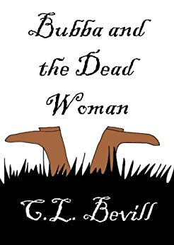 Bubba and the Dead Woman by [C.L. Bevill]