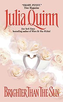 Brighter Than the Sun (Lyndon Sisters Book 2) by [Julia Quinn]