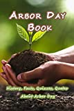 Arbor Day Book: History, Facts, Quizzes, Quotes About Arbor Day: Everything You Need to Know about Arbor Day (English Edition)