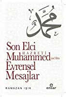 Son Elci Hz. Muhammed (sav)den Evrensel Mesajlar