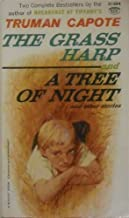 The Grass Harp and A Tree of Night: and Other Stories
