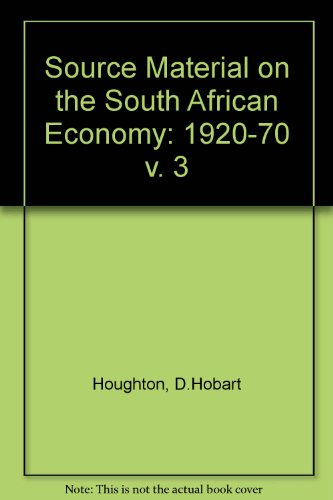Source Material on the South African Economy: 1920-70 v. 3